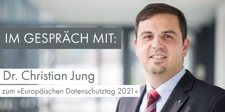 Europäischer Datenschutztage 2021 (Interview mit Dr. Christian Jung)