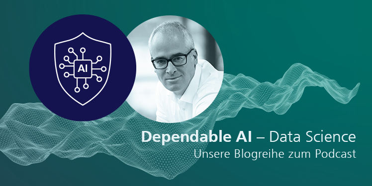 Data Science im Kontext von Depnendable AI