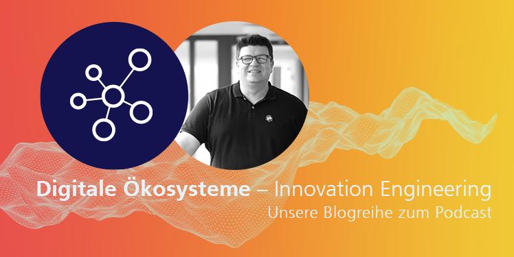 Innovation Engineering: Der Blog-Beitrag zum Podcast